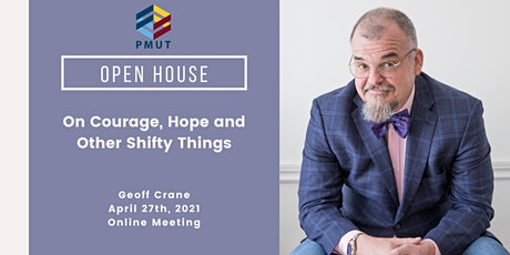 """OPEN HOUSE: """"On Courage, Hope and Other Shifty Things"""" with Geoff Crane tickets"""