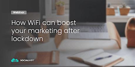 WiFi Marketing Post-Lockdown tickets