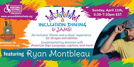 Inclusion Dining & Jams with Ryan Montbleau tickets