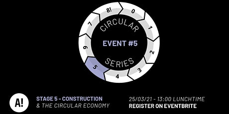 ACAN Circular Series : RIBA Stage 5, Manufacturing and Construction tickets