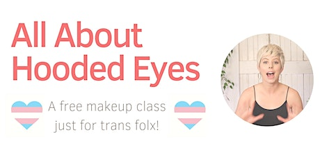 All About Hooded Eyes : A makeup class just for trans folx! tickets