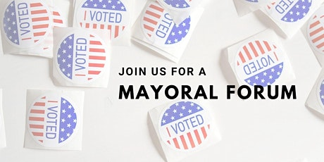 Mayoral Forum - Focus on Neighborhoods tickets