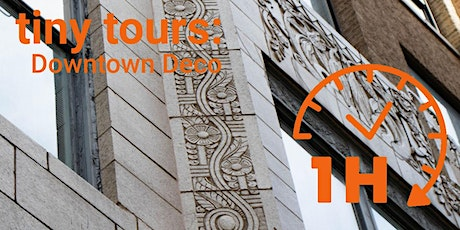 TFA Tiny Tour: Downtown Deco tickets