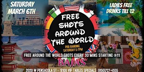Bajas Saturday | 3rd Annual Free Shots Around World  + Ladies Drink Free tickets