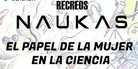 NAUKAS III. EL PAPEL DE LA MUJER EN LA CIENCIA entradas