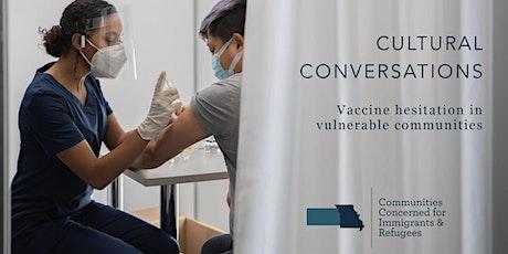 Cultural Conversation: Overcoming Vaccine Hesitation tickets