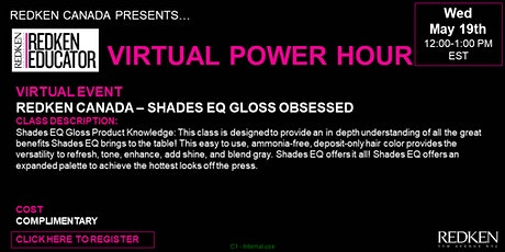 REDKEN CANADA - SHADES EQ GLOSS OBSESSED tickets