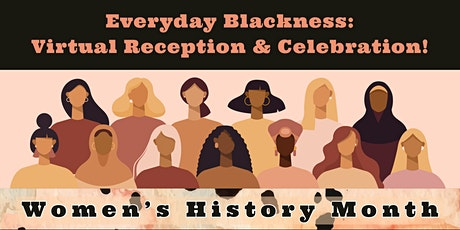 Everyday Blackness: Virtual Reception & Celebration tickets