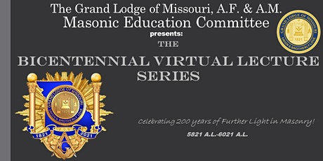 Bicentennial Virtual Lecture Series-The Masonic College of Missouri tickets