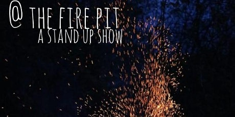 @the fire pit a stand up show tickets