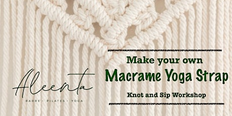 KNOT & SIP - Make your own Macrame Yoga Strap tickets