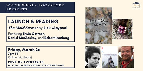 "Launch: ""The Mold Farmer"" by Rick Claypool w/ Cotman, McCloskey, Isenberg tickets"