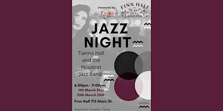 Jazz Night at Finn Hall  Presents Tianna Hall and the Houston Jazz  Band tickets