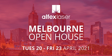 Alfex Laser Open House 2021 - Melbourne tickets
