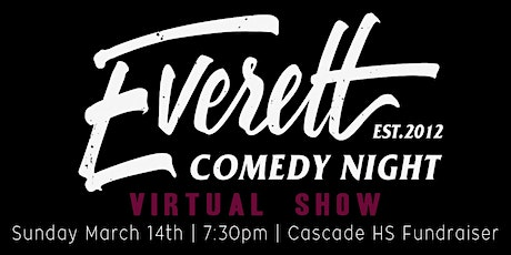 Everett Comedy Night w/ Seattle's Best (VIRTUAL FUNDRAISER) tickets