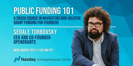 Public Funding 101 with Sedale Turbovsky, CEO and co-founder of OpenGrants tickets