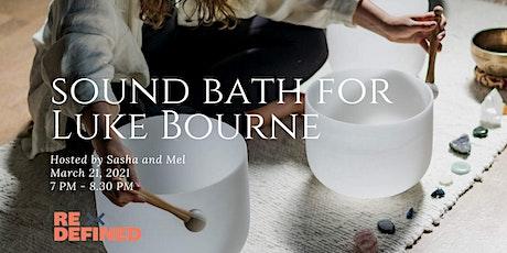 Sound Bath for Luke Bourne tickets