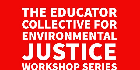 Environmental Justice Workshop Series tickets