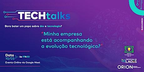 Tech Talks: Minha empresa está acompanhando a evolução tecnológica? ingressos
