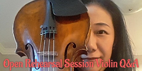 Open Rehearsal Sessions with Violin Q&A tickets