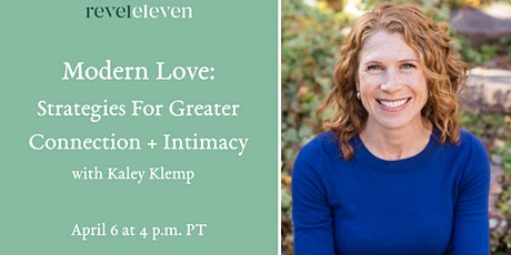 Modern Love: Strategies For Greater Connection + Intimacy tickets