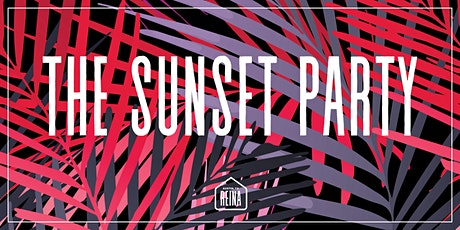 The Sunset Party at Reina tickets