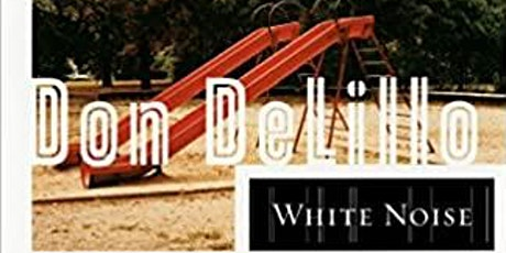 Dystopia Book Club - White Noise by Don Dellilo tickets
