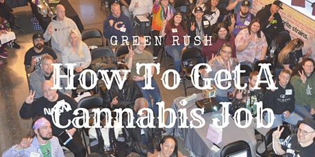 How To Get A Job In The Cannabis Industry : Get Marijuana Industry Job tickets