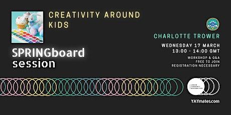 YAY mates SPRINGboard Creativity around Kids tickets