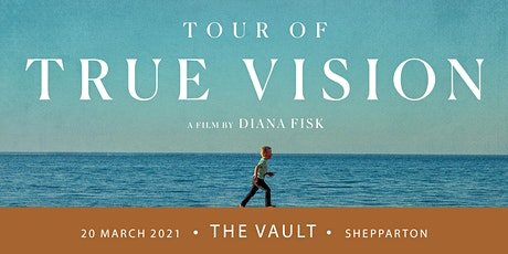 True Vision - Shepparton Screening + Q&A tickets