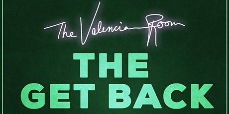The Get Back - Welcome Back To Partying tickets