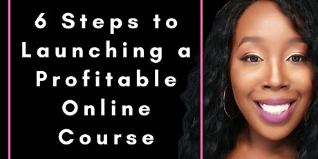 6 Steps to Launching a Profitable Online Course tickets