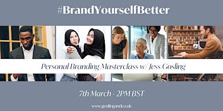 #BrandYourselfBetter - Personal Branding Masterclass! tickets