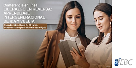 LIDERAZGO EN REVERSA, APRENDIZAJE INTERGENERACIONAL DE IDA Y VUELTA boletos