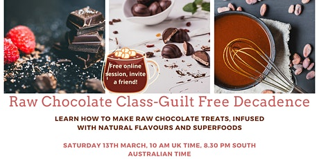 Free ONLINE - RAW CHOCOLATE CLASS - GUILT FREE  DECADENCE tickets