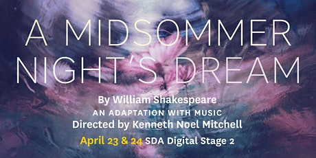 SDA - A Midsommer Night's Dream an adaptation with Music Tickets