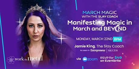 Manifest Magic in March and Beyond tickets