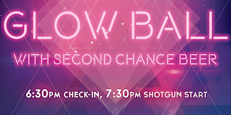 Glow Ball with Second Chance Beer tickets