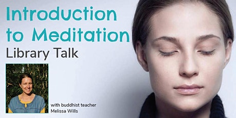 Library talk: Introduction to Meditation with Melissa Wills - Taree tickets