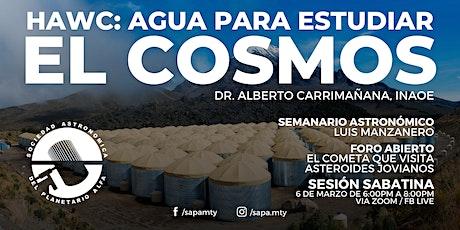 HAWC: Agua para estudiar el cosmos   Sesión Virtual SAPA tickets
