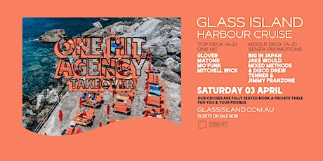 Glass Island - One Hit Agency Takeover - Sunset Cruise - Sat 3rd April tickets