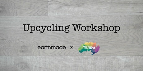 earthmade x Terra SG - Upcycling Workshop tickets