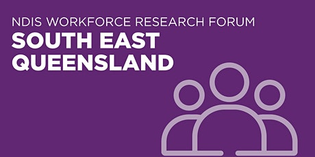 NDIS Workforce Research Forum – South East Queensland tickets