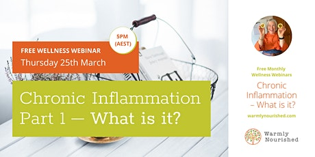 Chronic Inflammation Part 1 –  What is it? tickets