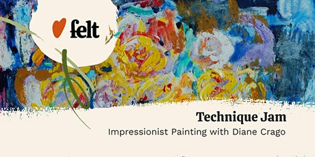 Felt: A Technique Jam - Impressionist Painting with Diana Crago tickets