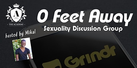 0 Feet Away: Sexuality Discussion Group tickets