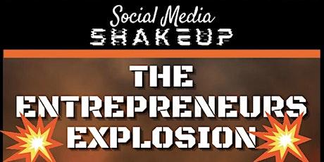 "Social Media Shakeup ""The Entrepreneurs Explosion""! tickets"
