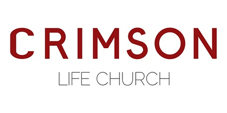 CRIMSON LIFE CHURCH LAUNCH tickets