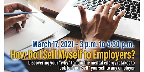"""""""How Do I Sell Myself to Employers?""""  FREE VIRTUAL WORKSHOP tickets"""