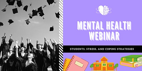 Mental Health Webinar: Student's Academic Stress, and Coping Strategies tickets